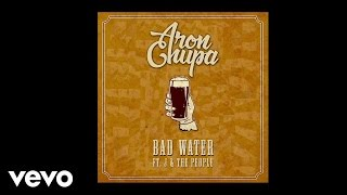 AronChupa - Bad Water  (feat. J & The People) - Audio