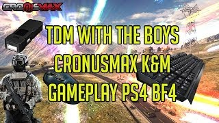 PS4 BF4 TDM CronusMax K&M - Deathmatch n Party chat with the boys