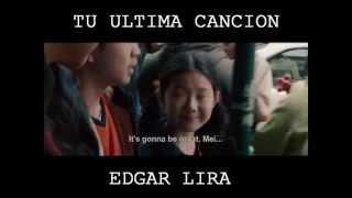 LETRA: TU ULTIMA CANCION - EDGAR LIRA