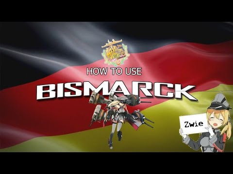 How To Use Bismarck (Zwei) (Kancolle)