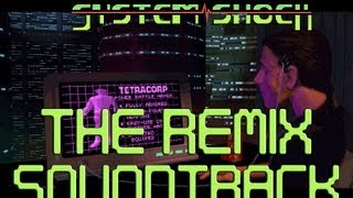System Shock 1 - The Remix Soundtrack