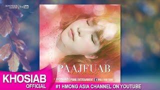 PAAJ FUAB TSOM - Ib Xeem (Ua Ib Siab) 1st Single (Official Audio) [M-POP 2016)]