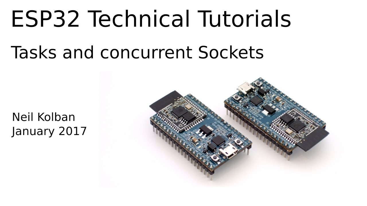 ESP32 Technical Tutorials: Tasks and concurrent Sockets