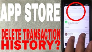 ✅ Can You DeĮete App Store Purchase Transaction History? 🔴