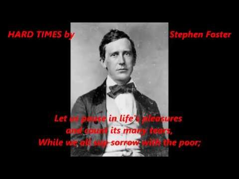 HARD TIMES by Stephen Foster words lyrics best popular old American folk songs