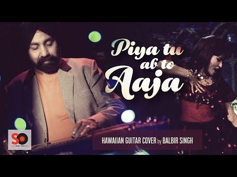 Piya Tu Ab To Aaja | Hawaiian Guitar Instrumental cover | Balbir Singh | Studio Octave Production