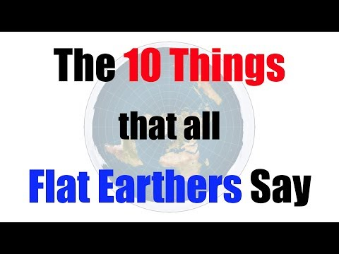 the-10-things-that-all-flat-earthers-say