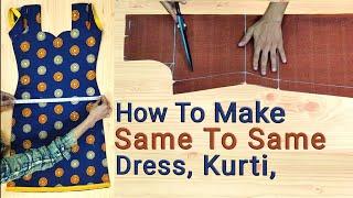How to make same to same Kurti, Kameez, measurement & cutting