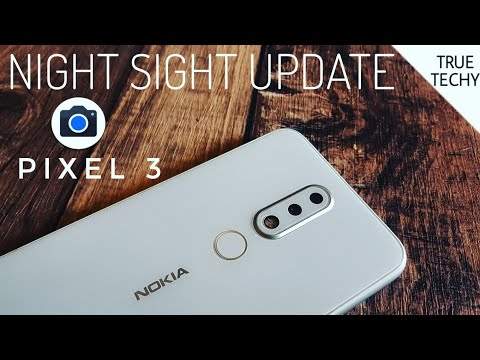 Nokia 6.1 Plus Google Camera Night Sight Latest Update,Nokia 6.1 Plus Gcam,Latest Gcam Review