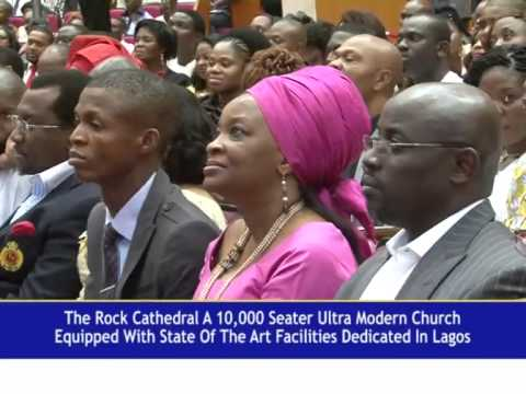 ULTRA MODERN STATE OF THE ART HOUSE ON THE ROCK CHURCH DEDICATED IN LAGOS