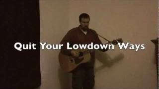 Quit Your Lowdown Ways - Bob Dylan Cover