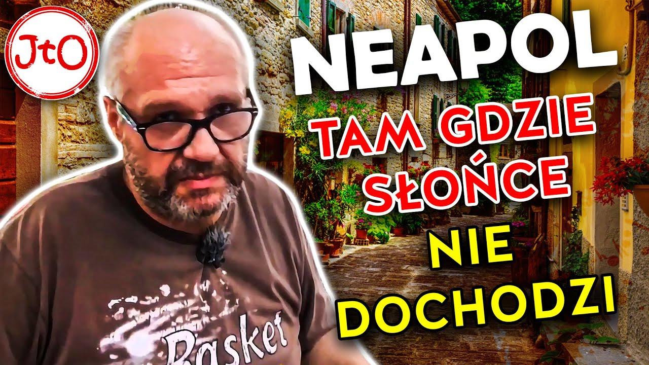 Neapol - tam gdzie słońce nie dochodzi