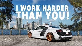 i work harder than you