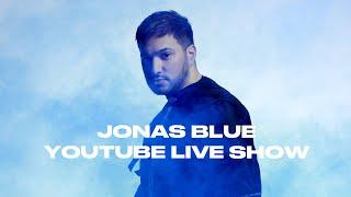 Jonas Blue - YouTube Live Show...