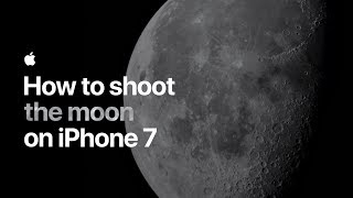 Gambar cover How to shoot the moon on iPhone 7 — Apple