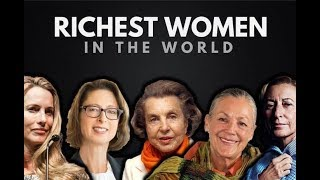Top 15 Of The Richest Women in The World!
