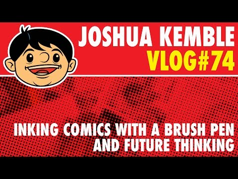 Inking Comics With a Brush Pen and Future Thinking Vlog #74