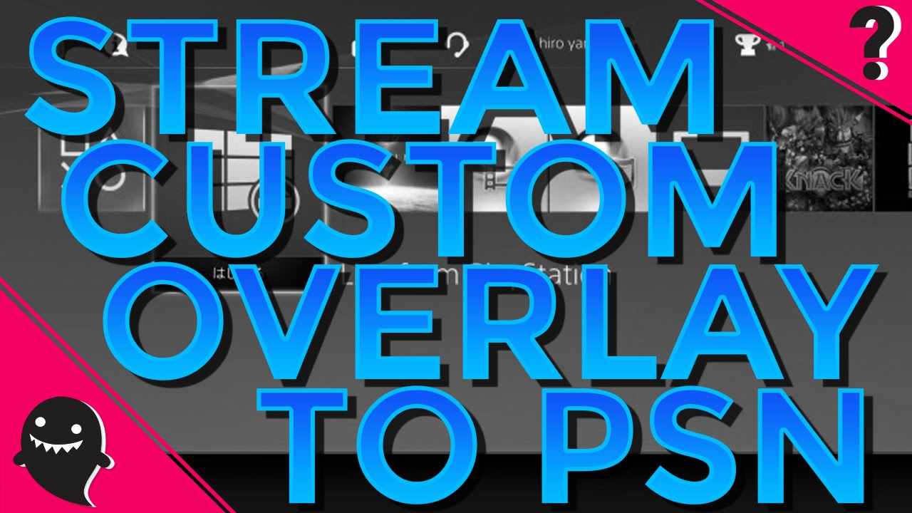 How to Stream Your Custom Overlay to Live From Playstation with OBS &  XSplit PS4 Trick