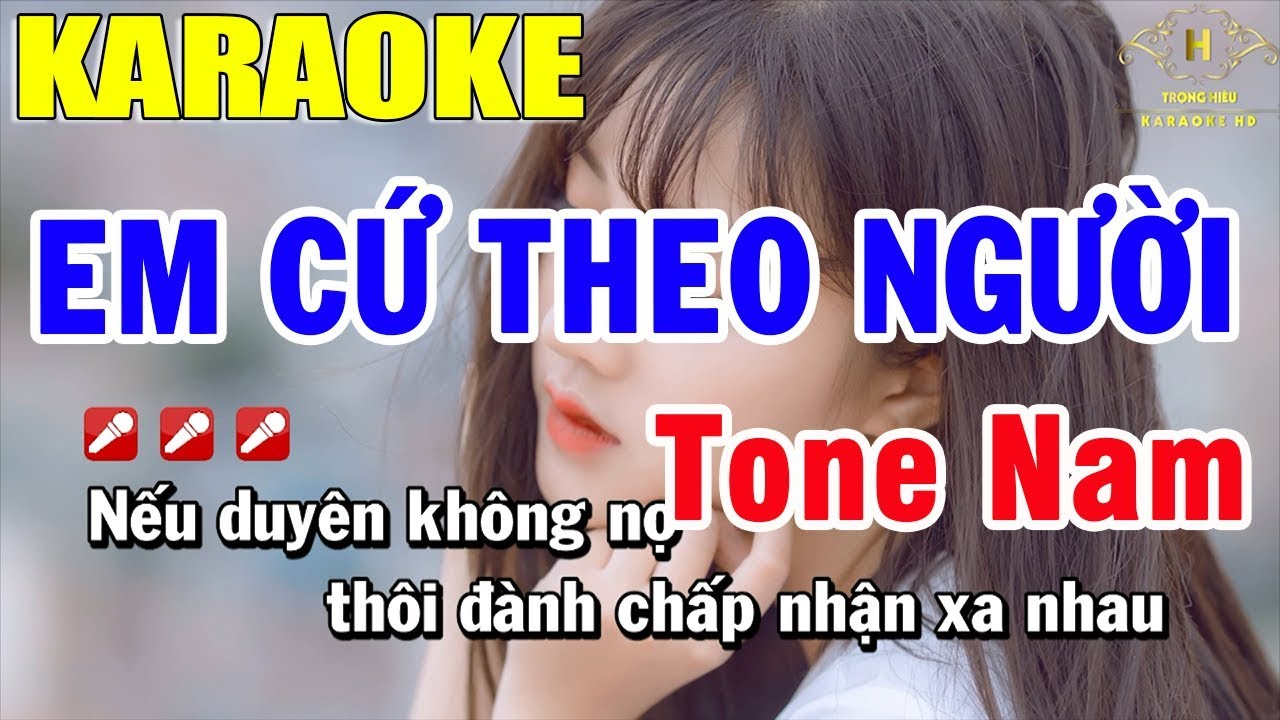 Karaoke Em Cứ Theo Người Tone Nam Nhạc Sống   Trọng Hiếu