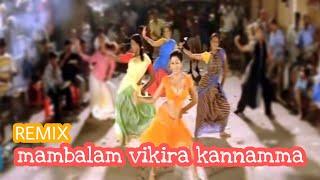 Tamilsongremix || mambalam vikira kannamma remix | Mixed By Dj manish