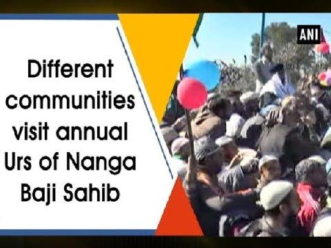 Different communities visit annual Urs of Nanga Baji Sahib  - ANI News