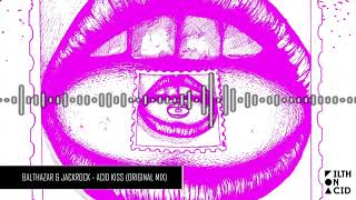 Balthazar & JackRock - Acid Kiss (Original Mix)