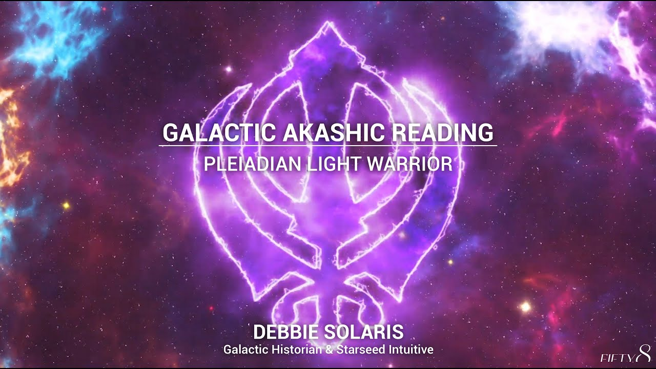 Galactic Akashic Reading | Pleiadian Light Warrior