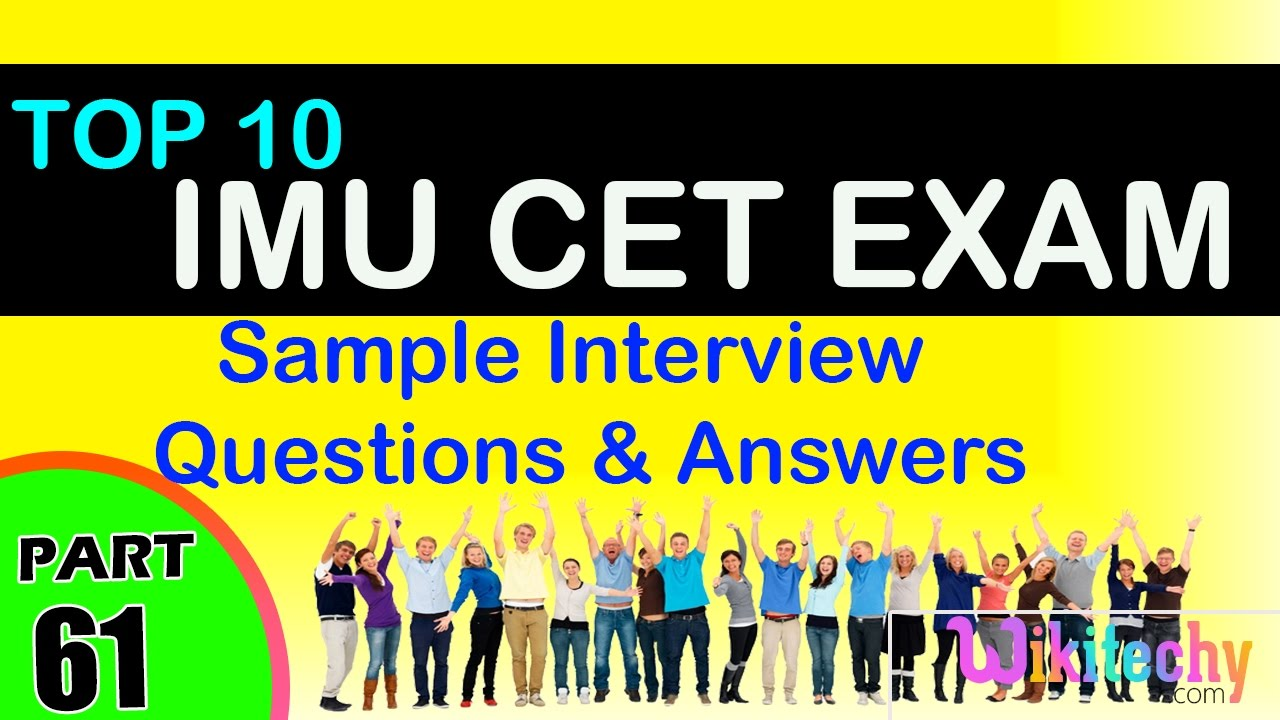 imu cet exam top most interview questions and answers for freshers imu cet exam top most interview questions and answers for freshers experienced tips online videos
