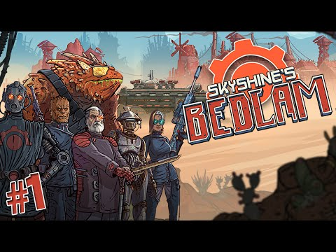 Let's Play Skyshine's Bedlam - Episode 1 [First Journey]