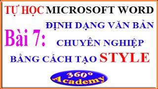 Tự học Microsoft Word. Bài 7: Định dạng văn bản chuyên nghiệp bằng cách tạo STYLE (Phần 1)