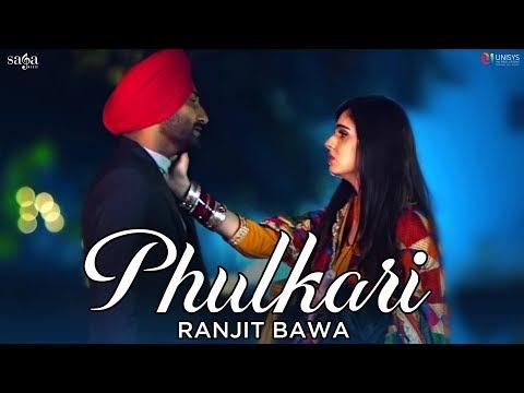 Ranjit Bawa - Phulkari (Official Video) | Preet Judge | Latest Punjabi Songs 2018 | Saga Music