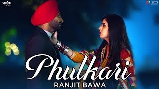 Ranjit Bawa - Kami Mehsoos Meri - Phulkari (Official Video) | Latest Punjabi Songs 2019 | Saga Music