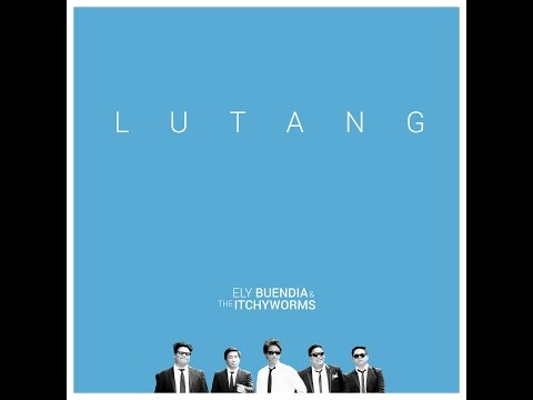 LUTANG - Ely Buendia & The Itchyworms  lyric video with chords