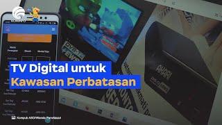 TV Digital untuk Kawasan Perbatasan
