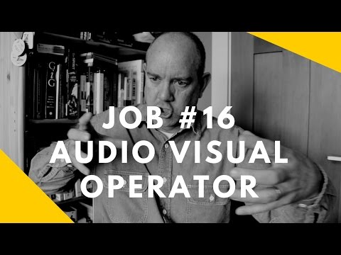52 at 52: Job #16 -- Audio Visual Operator
