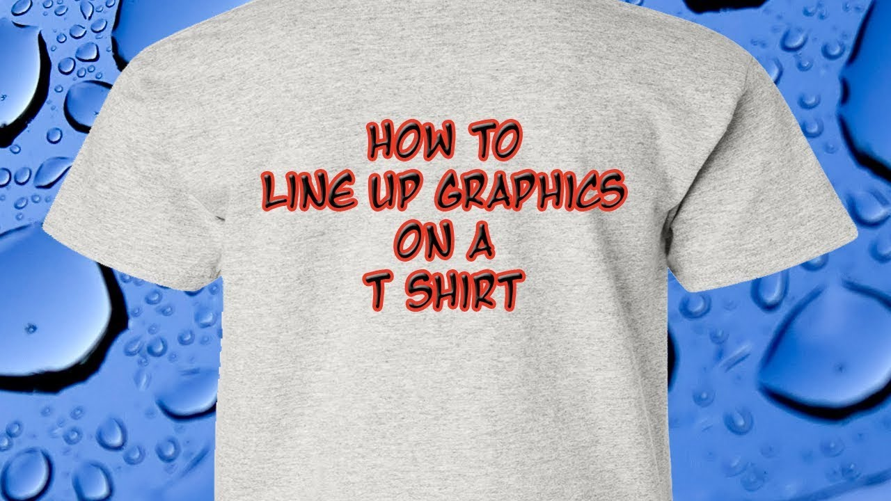 How To Align Graphics On T Shirts Youtube