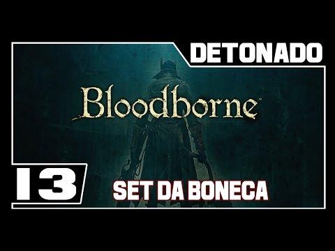 BLOODBORNE - Detonado - Parte #13 - VINGANÇA!! / Set da Boneca / Set Caçador Queimado e mais!
