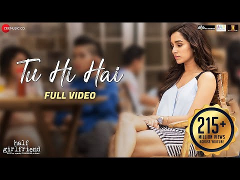 Tu Hi Hai  Full Video  Half Girlfriend  Arjun Kapoor & Shraddha Kapoor  Rahul Mishra