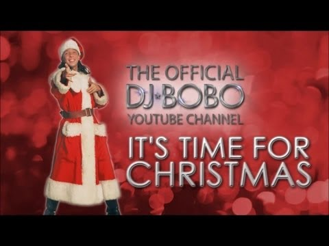 DJ Bobo – It's Time For Christmas. Слушать песню DJ Bobo - - - It's Time For Christmas