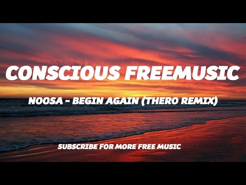 Noosa - Begin Again (Thero Remix)
