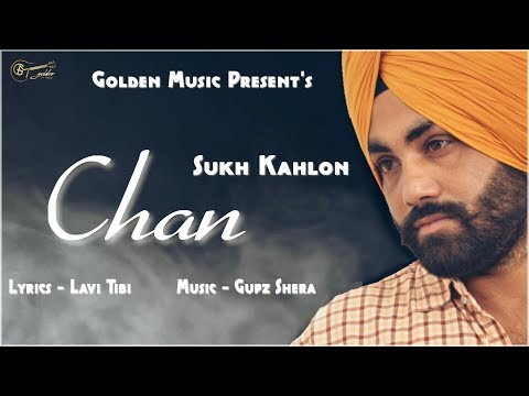 Latest Punjabi song 2017 | Chann | Sukh Kahlon |  Lavi Tibi | Gupz Shera | Golden Music