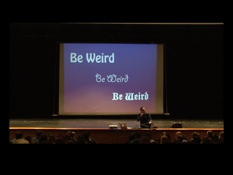 Be Weird (Motivational Speech for High School Students)