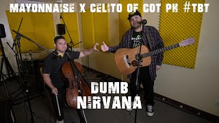 Dumb - Nirvana (Acoustic) | Mayonnaise X Celito Of COT PH #TBT
