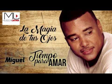 La Magia de tus Ojos - Luis Miguel del Amargue - Audio Oficial - Bachata