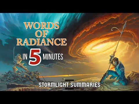 Words of Radiance in 5 Minutes   Stormlight Summaries