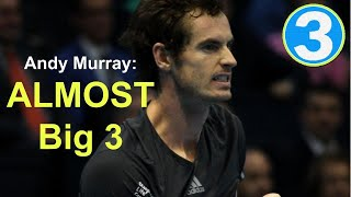 Andy Murray: Not Quite | Three Ep. 1