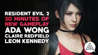 Resident Evil 2 | 20 Minutes of New Gameplay - Ada Wong, Claire Redfield & Leon Kennedy