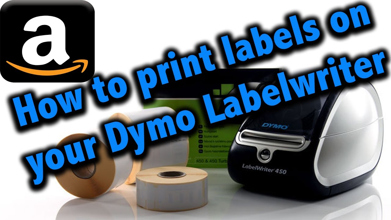 How to Print labels on my Dymo Label Writer Printer for Amazon FBA