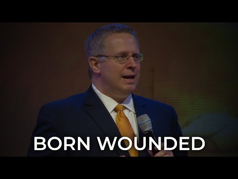 Born Wounded – Pastor Raymond Woodward