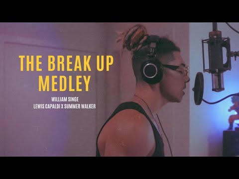 The Break-Up Medley – (Someone You Loved X Playing Games X Love You Like Me Cover)